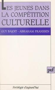Guy Bajoit et Abraham Franssen - Les jeunes dans la compétition culturelle.