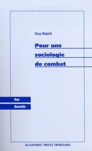 Guy Bajoit - Pour une sociologie de combat.