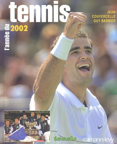 Guy Barbier et Jean Couvercelle - L'année du tennis 2002.