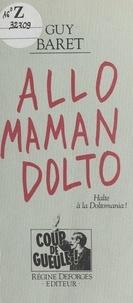 Guy Baret - Allô, maman, Dolto - Halte à la Doltomania !.