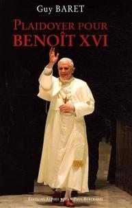 Guy Baret - Plaidoyer pour Benoît XVI.