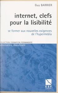 Guy Barrier et Lionel Bellenger - Internet, clefs pour la lisibilité - Se former aux nouvelles exigences de l'hypermédia.