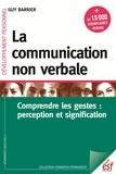 Guy Barrier - La communication non verbale - Comprendre les gestes : perception et signification.