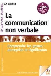 Guy Barrier - La communication non verbale - Comprendre les gestes: perception et signification.