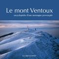 Guy Barruol et Nerte Dautier - Le mont Ventoux - Encyclopédie d'une montagne provençale.