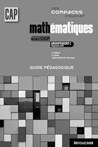 Guy Barussaud - Mathématiques CAP groupement C avec CCF - Corrigé, programme 2010.