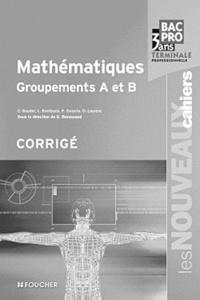 Guy Barussaud - Mathématiques Tle Bac Pro - Groupements A et B, corrigé.