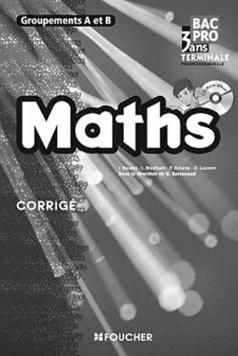 Guy Barussaud - Maths Tle Bac pro Groupements A et B - Corrigé.