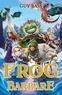 Guy Bass - La légende de Frog  : Frog le barbare.