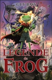 Guy Bass - La légende de Frog Tome 1 : .