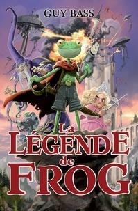 Guy Bass - La légende de Frog  : La légende de Frog.