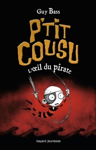 Guy Bass - P'tit Cousu Tome 2 : L'oeil du pirate.