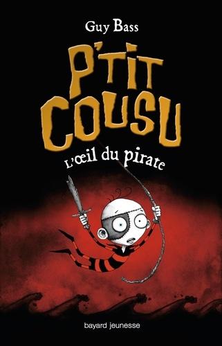 Guy Bass - P'tit Cousu Tome 2 : L'oeil du pirate.