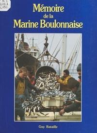 Guy Bataille - Mémoire de la marine boulonnaise.