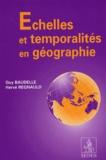 Guy Baudelle et Hervé Regnauld - Echelles et temporalités en géographie.