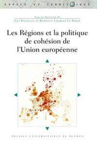 Guy Baudelle et Danielle Charles-Le Bihan - Les régions et la politique de cohésion de l'Union européenne.