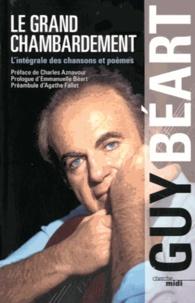 Guy Béart - Le grand chambardement - L'intégrale des chansons et poèmes.
