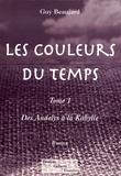 Guy Beaujard - Les couleurs du temps Tome 1 : Des Andelys à la Kabylie.