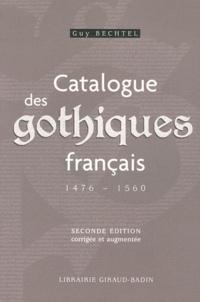 Guy Bechtel - Catalogue des gothiques français (1476-1560).
