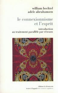 Guy Bechtel et  Abraham - Le connexionnisme et l'esprit - Introduction au traitement parallèle par réseaux.