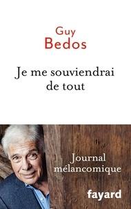 Guy Bedos - Je me souviendrai de tout - Journal mélancomique.