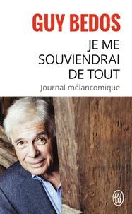 Guy Bedos - Je me souviendrai de tout - Journal mélancolique.