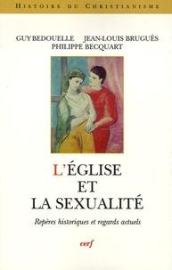 Guy Bedouelle et Jean-Louis Bruguès - L'Eglise et la sexualité - Repères historiques et regards actuels.
