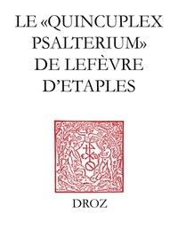 """Guy Bedouelle - Le """"Quincuplex Psalterium"""" de Lefèvre d'Etaples - Un guide de lecture."""