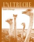 Guy Bélanger et André Bérubé - L'autruche - Guide d'élevage.
