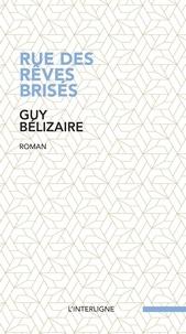 Guy Bélizaire - Rue des rêves brisés.