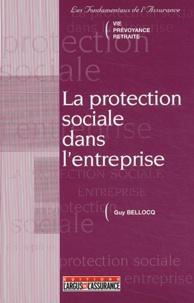 Guy Bellocq - La protection sociale dans l'entreprise.