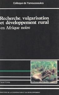 Guy Belloncle - Recherche, vulgarisation et développement rural en Afrique noire - Colloque de Yamoussoukro, [17 au 23 février 1985].