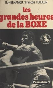 Guy Benamou et François Terbeen - Les grandes heures de la boxe.