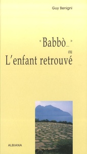 "Guy Benigni - ""Babbo..."" - Ou L'enfant retrouvé."
