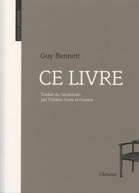Guy Bennett - Ce livre.