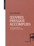 Guy Bennett - Oeuvres presque accomplies.