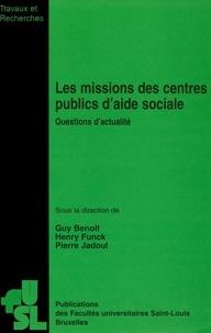 Guy Benoît et Henry Funck - Les missions des centres publics d'aide sociale - Questions d'actualité.
