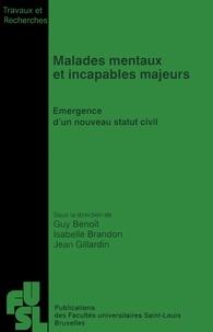 Guy Benoît et Isabelle Brandon - Malades mentaux et incapables majeurs - Émergence d'un nouveau statut civil.