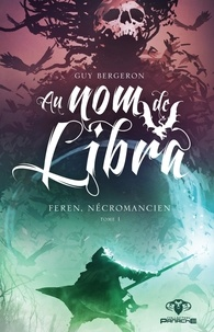 Guy Bergeron - Au nom de Libra  : Feren, nécromancien.