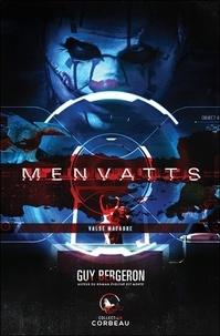 Kindle livre électronique téléchargé Menvatts  - Valse macabre 9782898032752 par Guy Bergeron RTF FB2