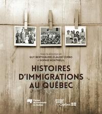 Guy Berthiaume et Claude Corbo - Histoires d'immigrations au Québec.