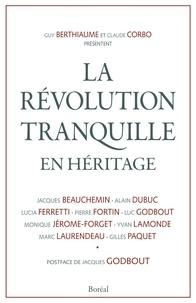 Guy Berthiaume et Claude Corbo - La Révolution tranquille en héritage.