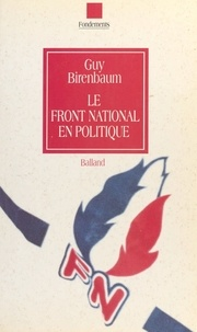 Guy Birenbaum - Le Front national en politique.