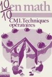Guy Blandino - 10/10 en math CM1 - Techniques opératoires.