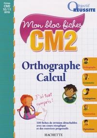 Guy Blandino et Jean-François L'Hermite - Mon bloc fiches Orthographe Calcul CM2.