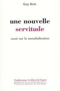 Guy Bois - Une nouvelle servitude.