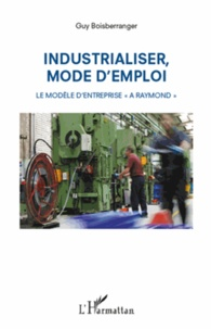 Industrialiser, mode d'emploi- Le modèle d'entreprise