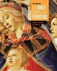 Guy Bonneau - La Bible dans la peinture - Images, narrations et émotions.