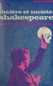Guy Boquet et Marc Ferro - Théâtre et société : Shakespeare....