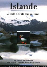 Guy Bordin et Michel Breuil - Islande - Le guide de l'île aux volcans.